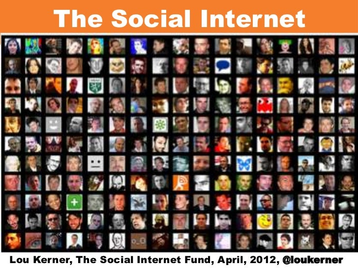 The Social InternetLou Kerner, The Social Internet Fund, April, 2012, @loukerner