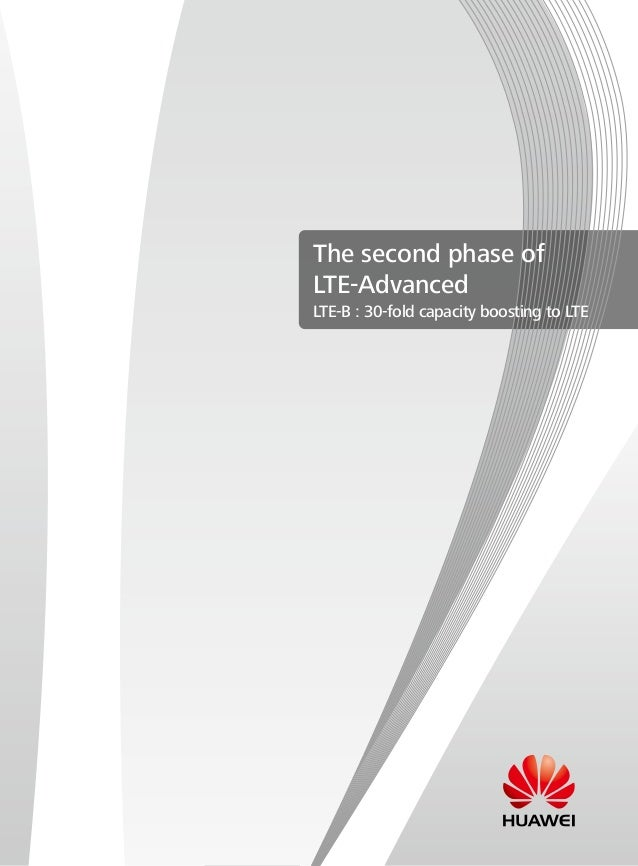 The second phase ofLTE-AdvancedLTE-B : 30-fold capacity boosting to LTE