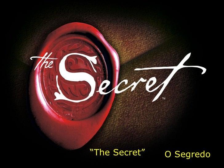 """ The Secret"" O Segredo"