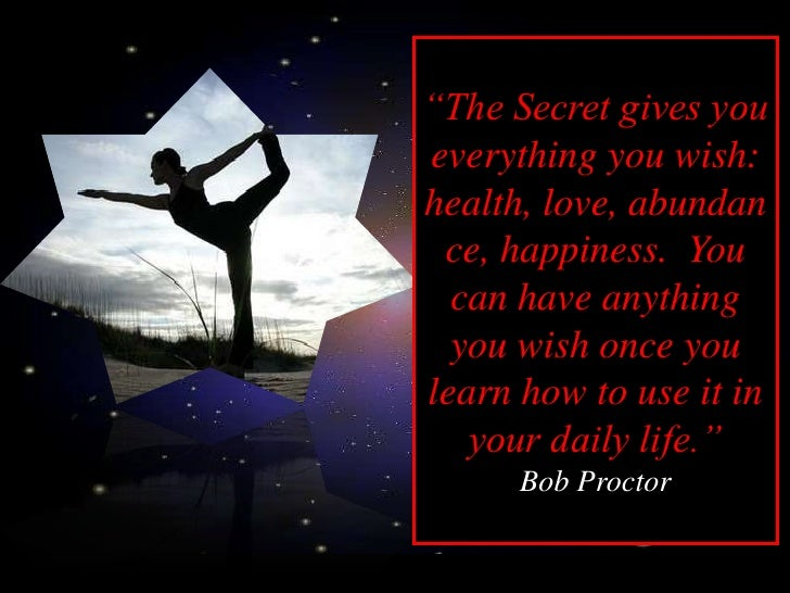 """""""The Secret gives you everything you wish: health, love, abundan  ce, happiness. You   can have anything   you wish once y..."""