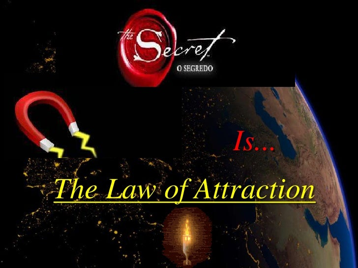 Is... The Law of Attraction