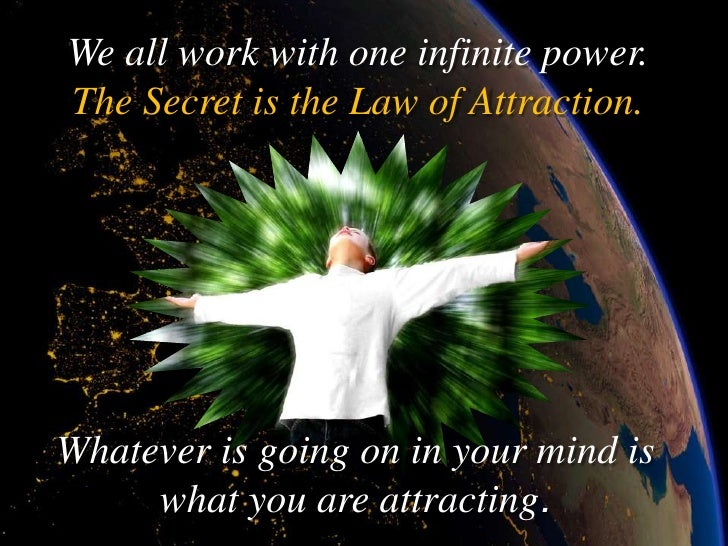 .          We are like magnets -        like attract like. You     become and attract what              you think.        ...