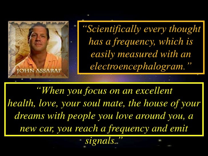 Your thoughts emit                  magnetic signals that                  attract like signals to                        ...