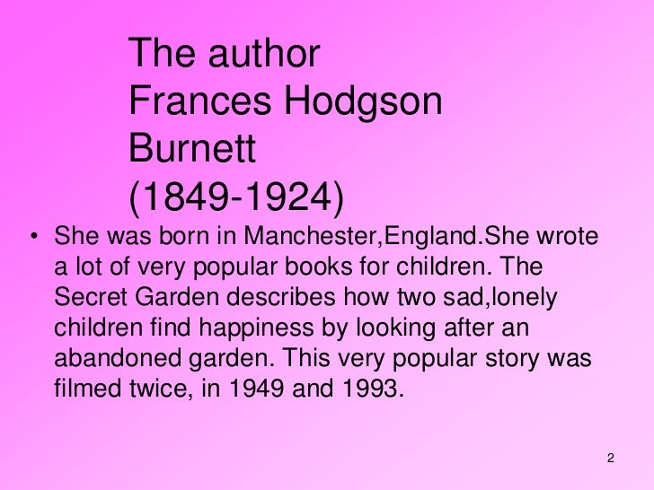 character analysis of mary lennox in the secret garden by frances hodgson burnett The author of the secret garden is frances hodgson burnett, and was  the  book is robin lawrie and the main characters are mary lennox,.