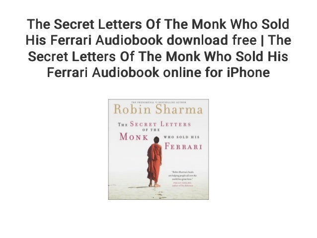 The Secret Letters Of The Monk Who Sold His Ferrari Audiobook Downloa