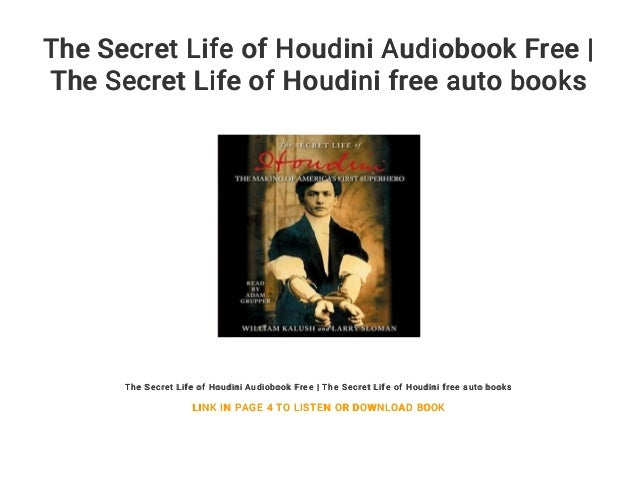 The Secret Life of Houdini Audiobook Free | The Secret Life of Houdin…