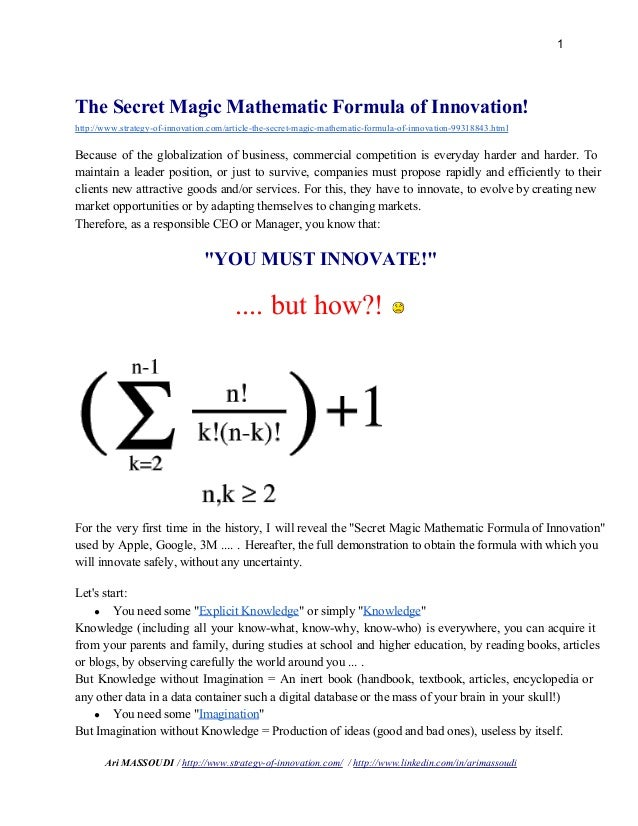 1  The Secret Magic Mathematic Formula of Innovation!  http://www.strategy­of­innovation.com/article­the­secret­magic­...