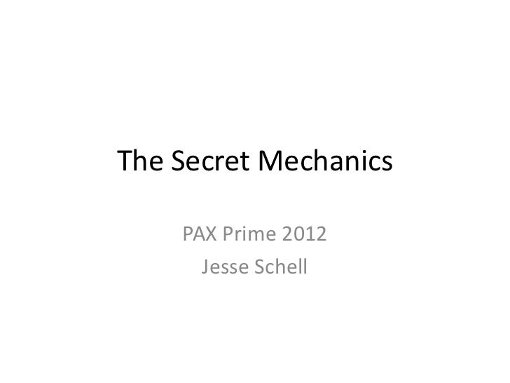 The Secret Mechanics    PAX Prime 2012      Jesse Schell
