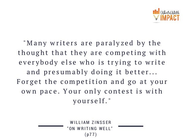 """""""Many writers are paralyzed by the thought that they are competing with everybody else who is trying to write and presumab..."""