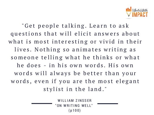 """Get people talking. Learn to ask questions that will elicit answers about what is most interesting or vivid in their live..."