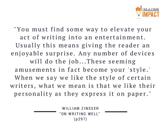 """""""You must find some way to elevate your act of writing into an entertainment. Usually this means giving the reader an enjo..."""