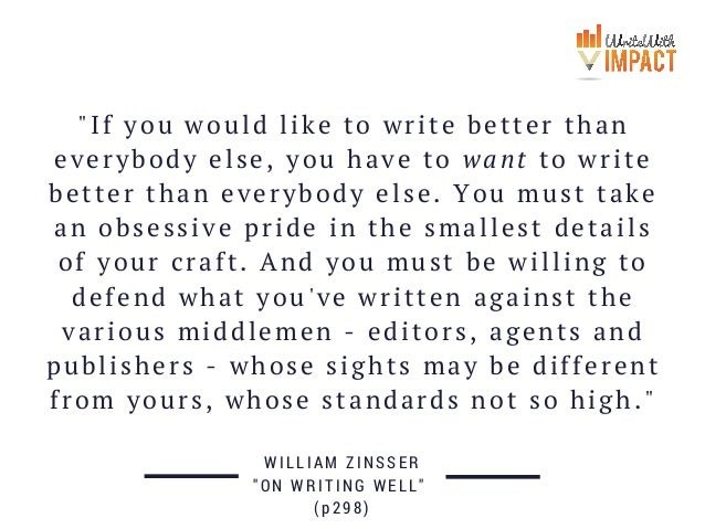 """""""If you would like to write better than everybody else, you have to want to write better than everybody else. You must tak..."""