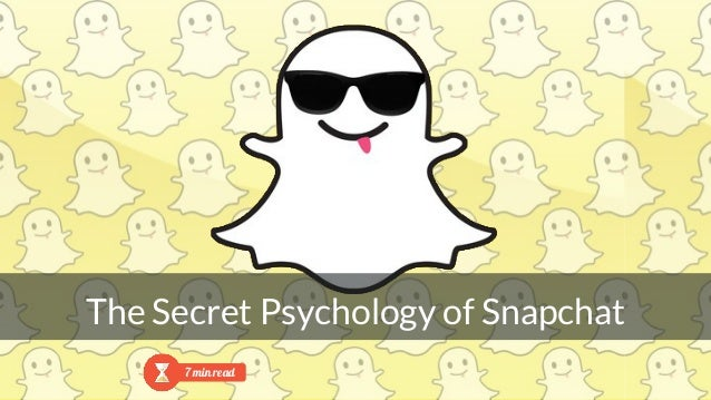 The Secret Psychology of Snapchat 7 min read
