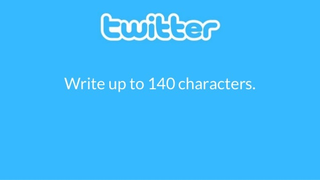 Write up to 140 characters.