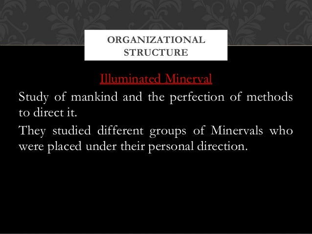 Illuminated MinervalStudy of mankind and the perfection of methodsto direct it.They studied different groups of Minervals ...