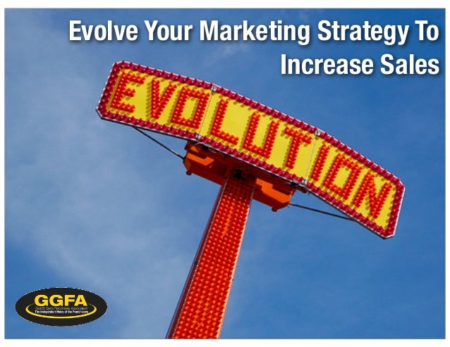 Evolve Your Marketing Strategy To Increase Sales
