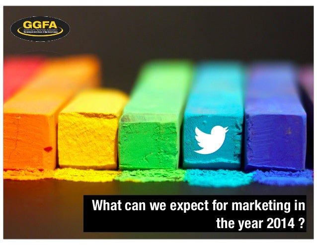 What can we expect for marketing in the year 2014 ?