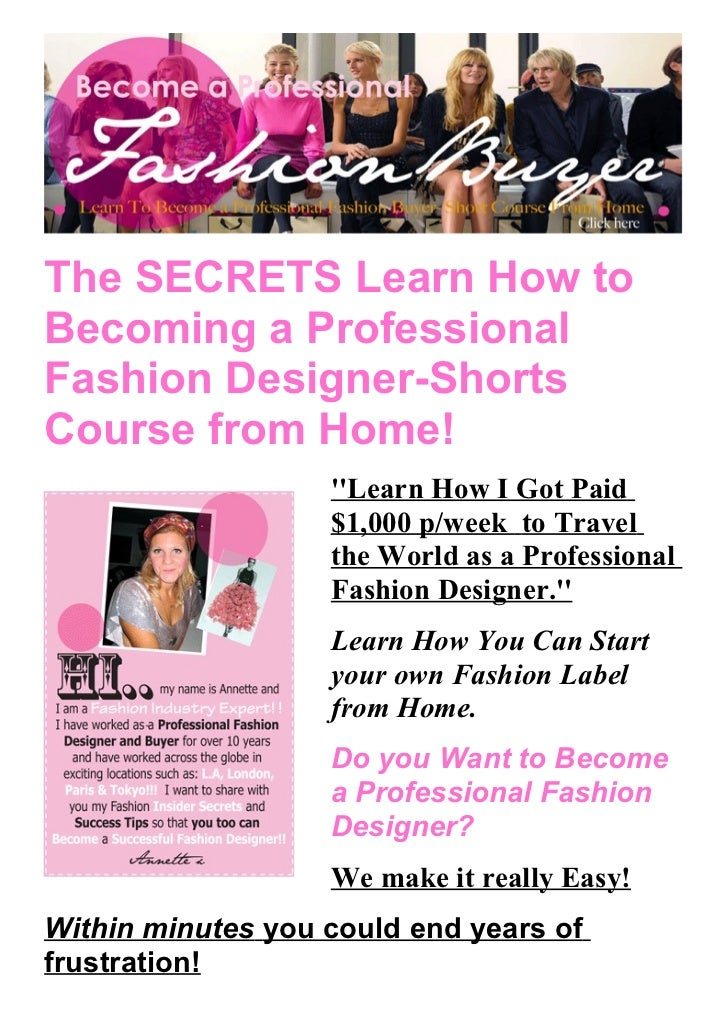 The secrets learn how to becoming a professional fashion designer sho for How to learn web designing at home free