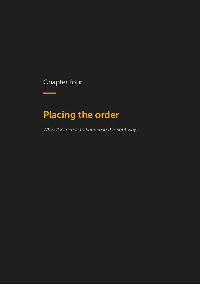 14 Chapter four Placing the order Why UGC needs to happen in the right way
