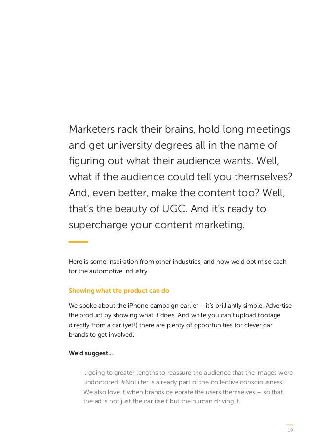 19 Marketers rack their brains, hold long meetings and get university degrees all in the name of figuring out what their a...