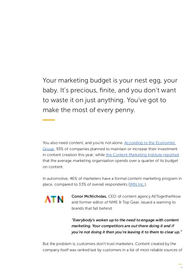 4 Your marketing budget is your nest egg, your baby. It's precious, finite, and you don't want to waste it on just anythin...