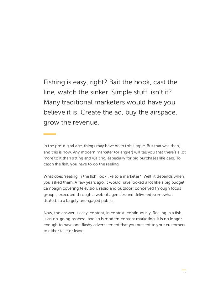 7 Fishing is easy, right? Bait the hook, cast the line, watch the sinker. Simple stuff, isn't it? Many traditional markete...