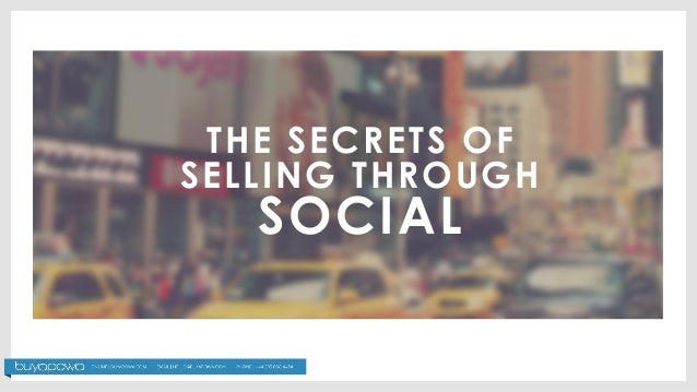 THE SECRETS OF  SELLING THROUGH  SOCIAL