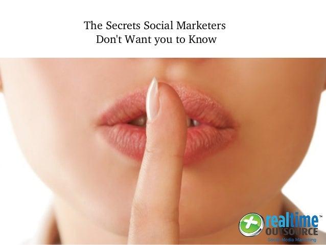 TheSecretsSocialMarketers Don'tWantyoutoKnow