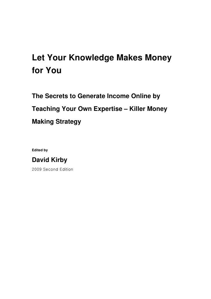 Let Your Knowledge Makes Money for You  The Secrets to Generate Income Online by  Teaching Your Own Expertise – Killer Mon...