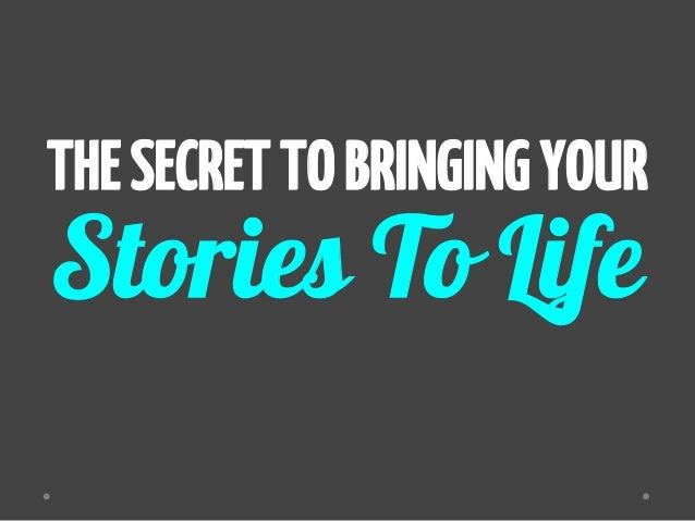 Stories To Life THESECRETTOBRINGINGYOUR