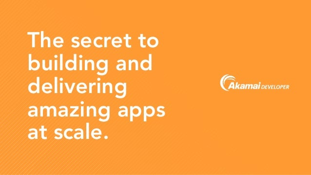 The secret to building and delivering amazing apps at scale.