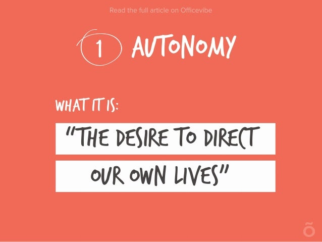 """AUTONOMY1 What it is: """"the desire to direct our own lives"""""""