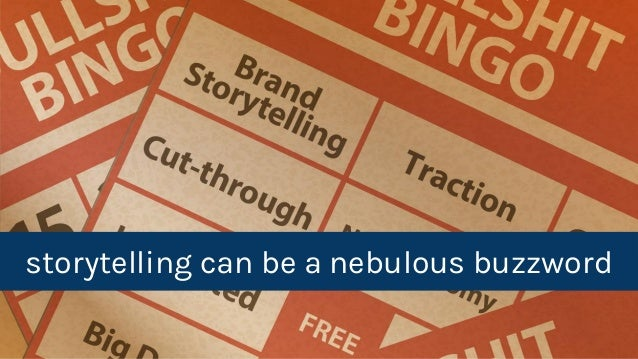 Tara @missrogue Hunt / Truly Inc. @trulyinc storytelling can be a nebulous buzzword