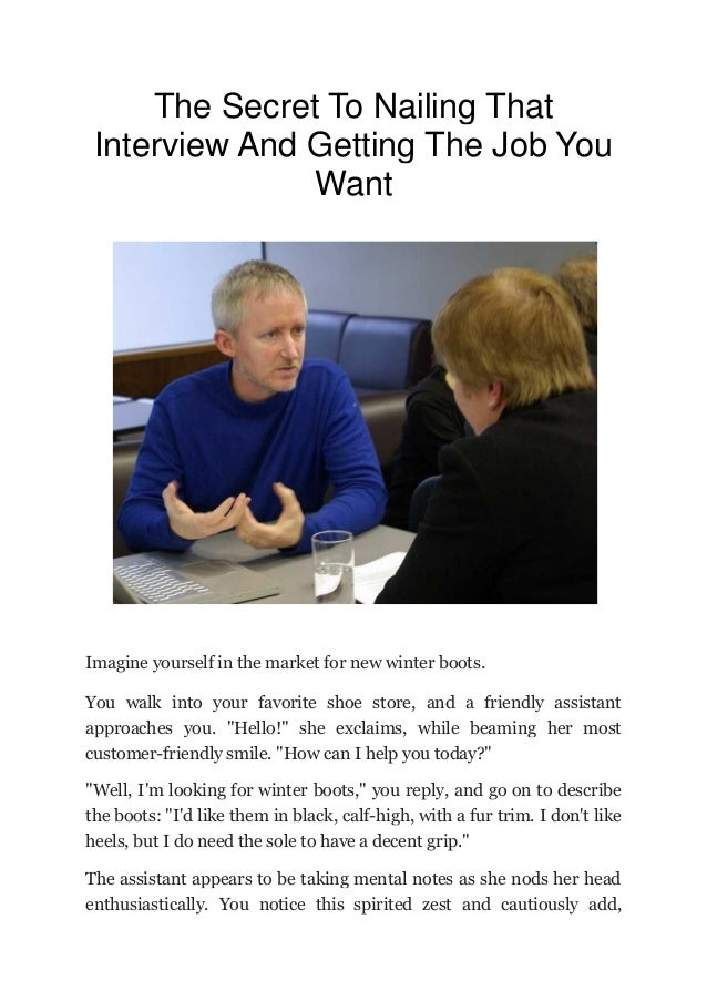 The Secret To Nailing That Interview And Getting The Job You Want Imagine yourself in the market for new winter boots. You...