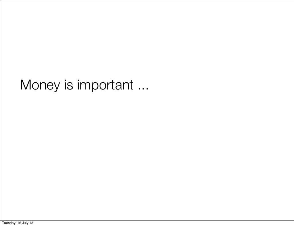 money is important     tuesday