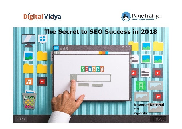 Navneet	Kaushal	 CEO	 PageTraffic	 The Secret to SEO Success in 2018