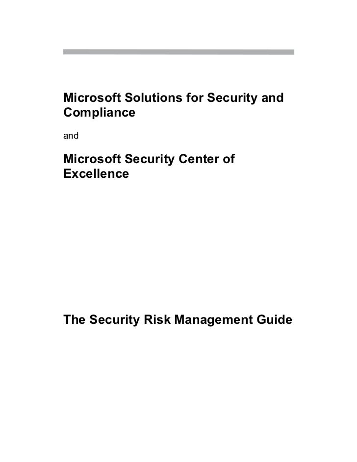 Microsoft Solutions for Security andComplianceandMicrosoft Security Center ofExcellenceThe Security Risk Management Guide