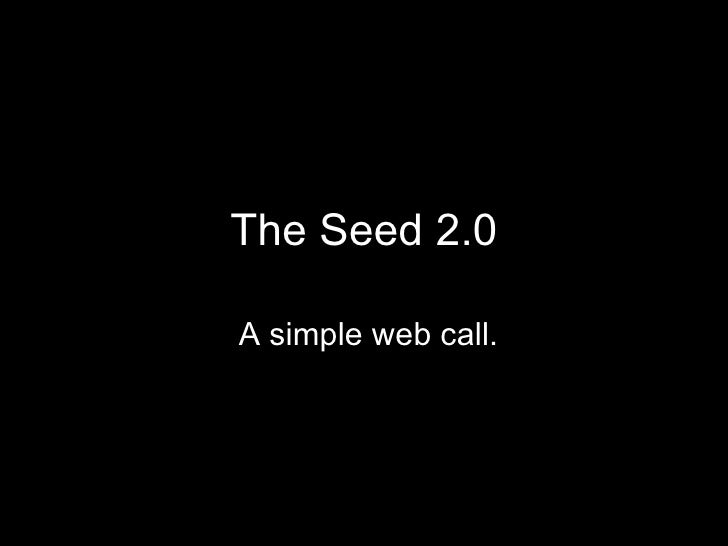 The Seed 2.0 A simple web call.