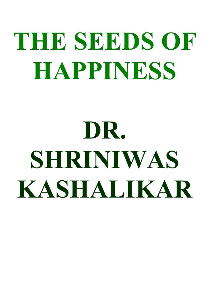 THE SEEDS OF  HAPPINESS      DR.  SHRINIWAS KASHALIKAR