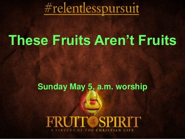 These fruits aren't fruits may 5 am Slide 2