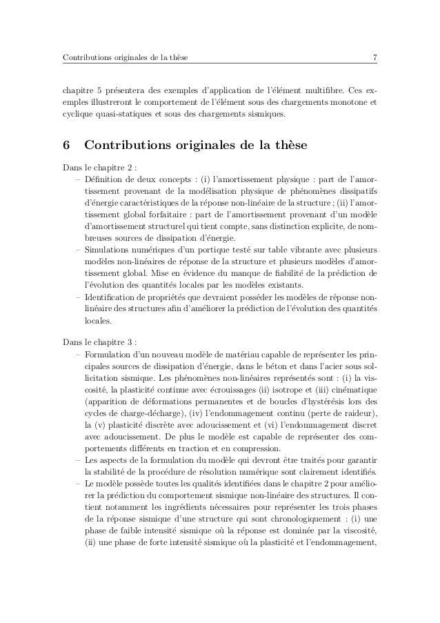Introduction 11 non-lin´eaires, la plus grande partie de l'´energie provient de la r´eponse in´elastique des composants st...