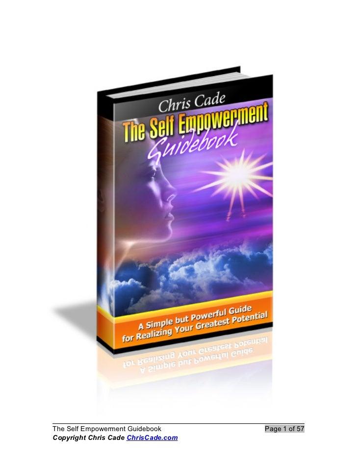 The Self Empowerment Guidebook       Page 1 of 57Copyright Chris Cade ChrisCade.com