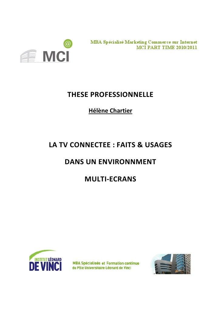 THESE PROFESSIONNELLE          Hélène ChartierLA TV CONNECTEE : FAITS & USAGES    DANS UN ENVIRONNMENT         MULTI-ECRANS
