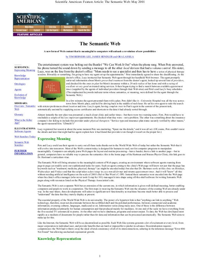 Scientific American: Feature Article: The Semantic Web: May 20011The Semantic WebA new form of Web content that is meaning...