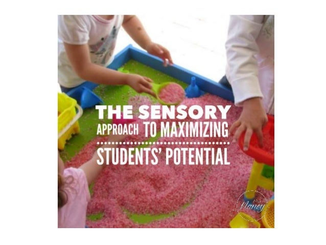 """OT and Teachers: The Sensory Approach to maximizing students' potential"" 1. Role of Occupational Therapists in the school..."