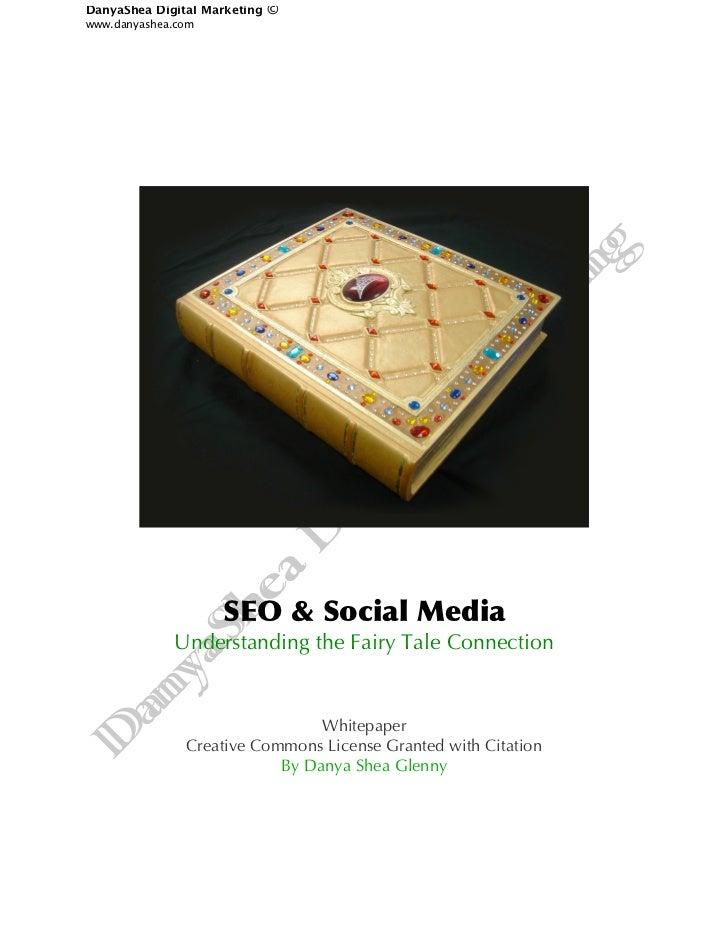 DanyaShea Digital Marketing   ©www.danyashea.com                    SEO & Social Media             Understanding the Fairy...