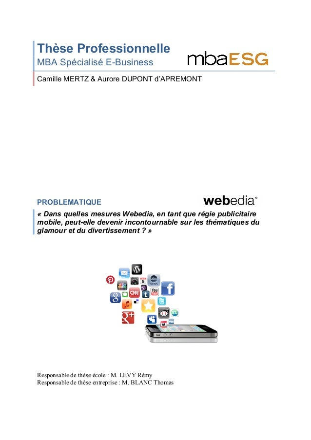 Thèse Professionnelle MBA Spécialisé E-Business Camille MERTZ & Aurore DUPONT d'APREMONT PROBLEMATIQUE « Dans quelles mesu...