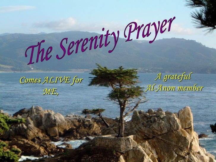 Comes ALIVE for ME, The Serenity Prayer A grateful  Al-Anon member