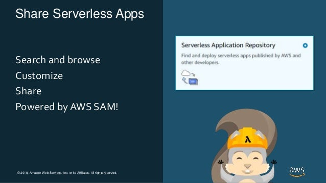 © 2018, Amazon Web Services, Inc. or its Affiliates. All rights reserved. Share Serverless Apps Search and browse Customiz...