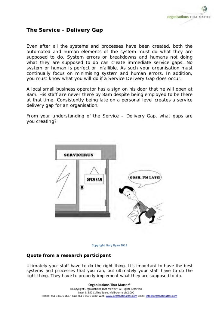 The Service - Delivery GapEven after all the systems and processes have been created, both theautomated and human elements...